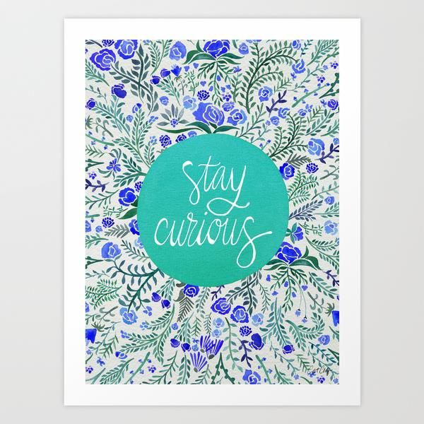 Stay Curious. by Cat Coquillette motivational poster word art print black white inspirational quote motivationmonday quote of the day motivated type swiss wisdom happy fitspo inspirational quote