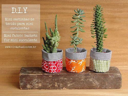 ViVá Studio: D.I.Y - Mini cestinhas de tecido para mini suculentas!