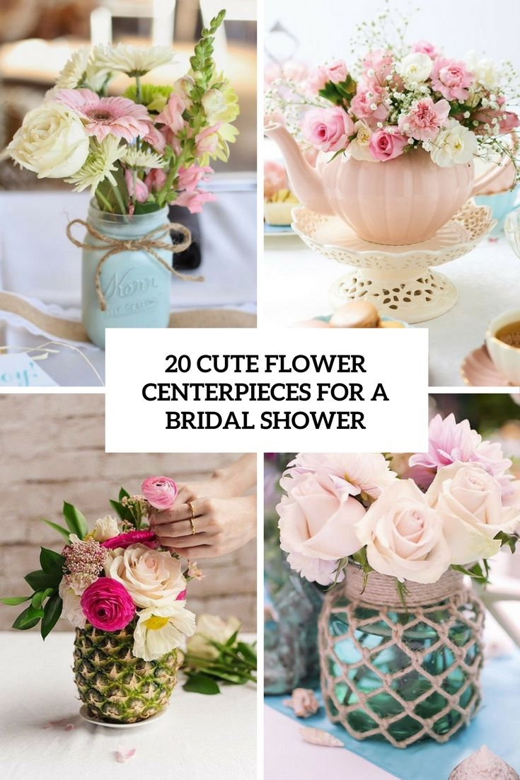 20 Cute Flower Centerpieces For A Bridal Shower Cover Shelterness