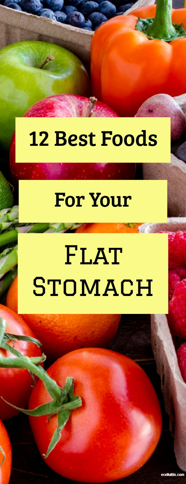 12 Best Foods for Flat Stomach Ecellulitis Healthy
