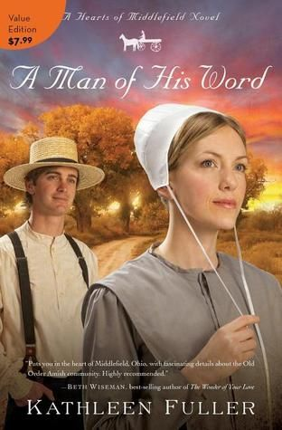 A Man of His Word (Hearts of Middlefield 1) by Kathleen Fuller