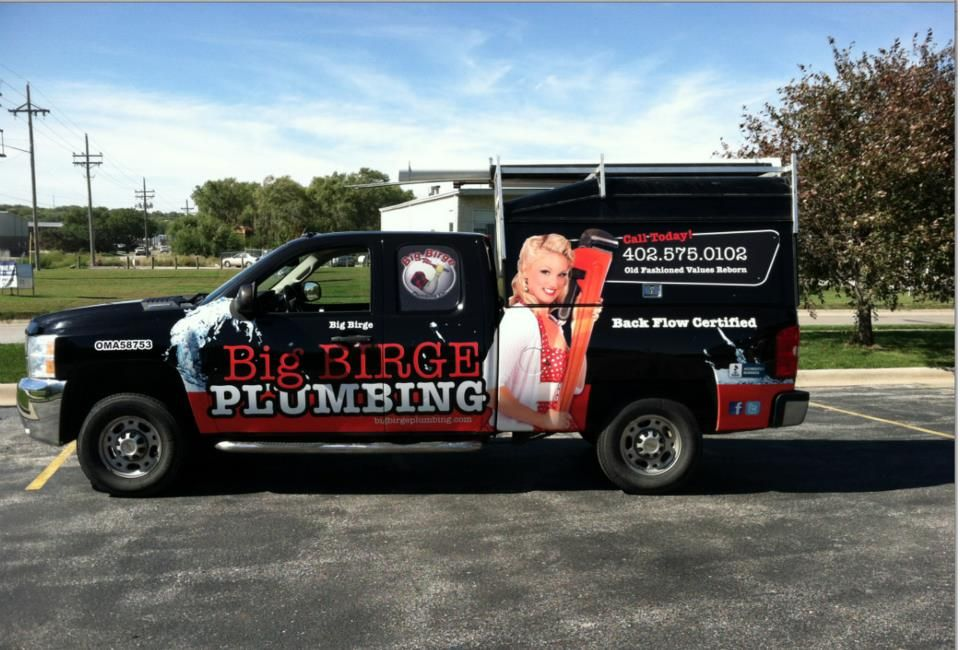 Side Wrap Of Our First Truck Big Birge Plumbing Co Omaha S Favorite Plumber 402 575 0102 Omaha Ne Advertising Pictures Plumber Big