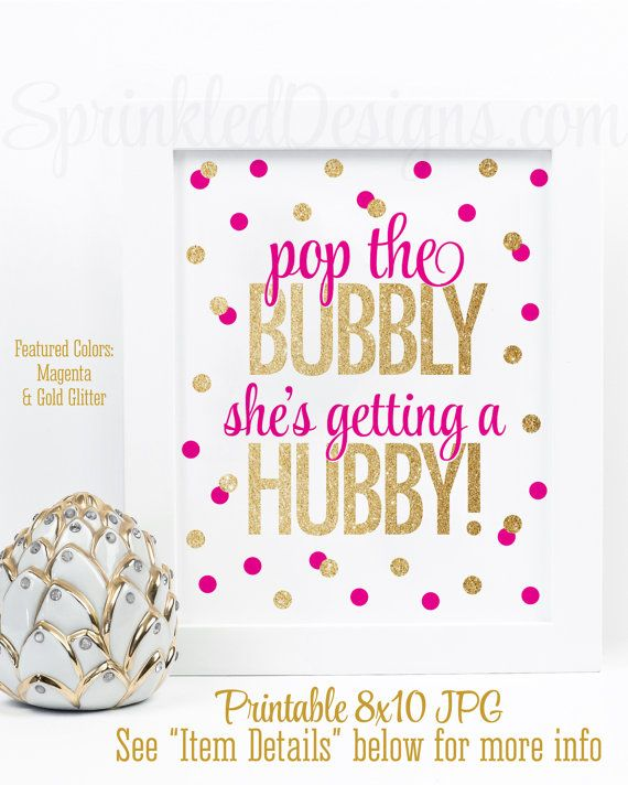 Pop The Bubbly She S Getting A Hubby Printable Bachelorette Party Decorations Bridal Shower Decor