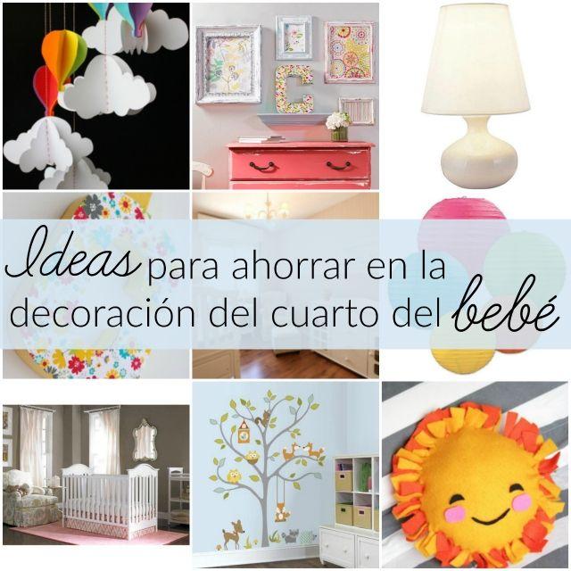 ideas para decorar y ahorrar en el cuarto de tu beb