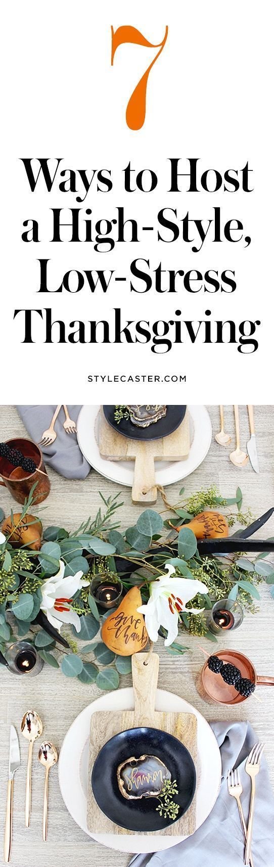 7 Ways to Host a High-Style, Low-Stress Thanksgiving #thanksgivingdinnertable 7 …