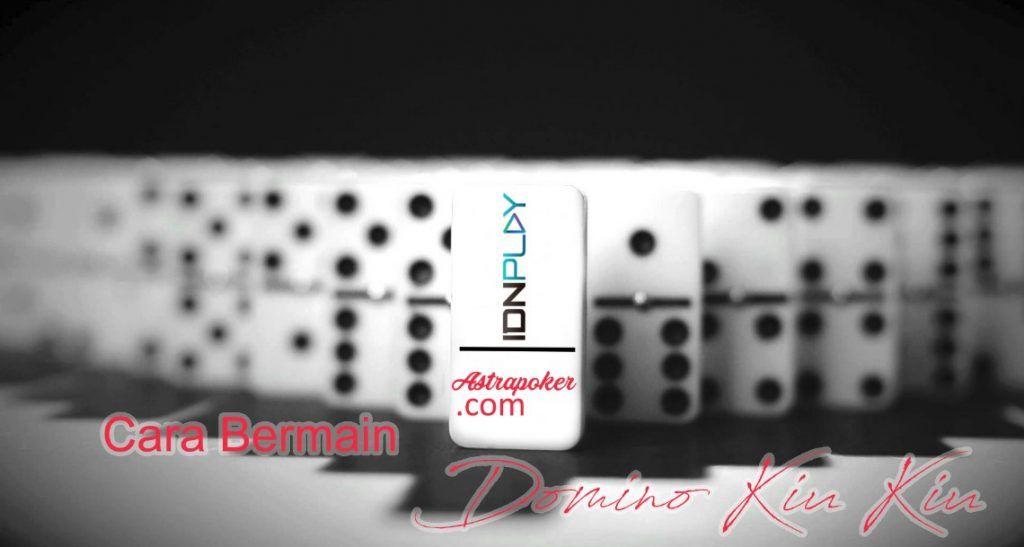 Cara Bermain Domino Kiu Kiu Online Uang Asli Panduan Domino Kiu