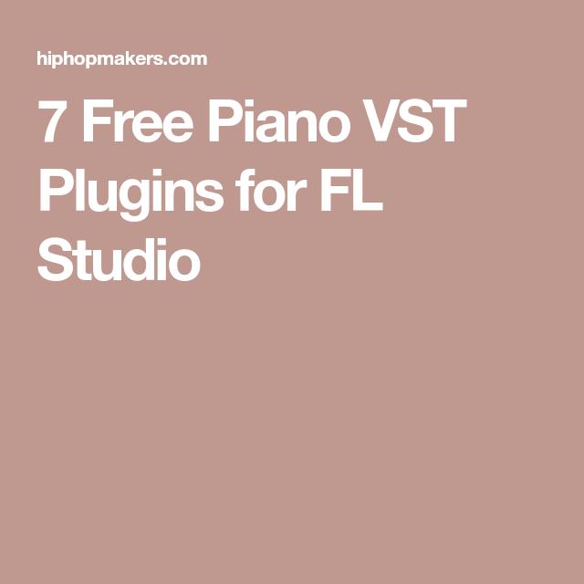 7 Free Piano VST Plugins for FL Studio | music | Free piano