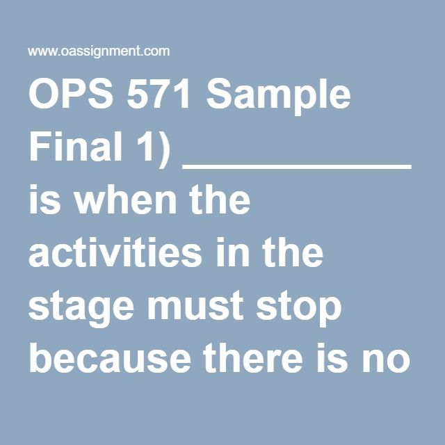 OPS 571 Sample Final 1) __________ is when the activities in the stage must stop because there is no place to deposit the item just completed ops 571 final exam 2) According to your text, the most common process metric is 3) Declining product prices ops 571 final exam 4) The type of processing structure that is used for producing discrete products at a controlled rate is ops 571 final exam 5) The best process flow structure to use for making automobiles is 6) The break-even analysis is…