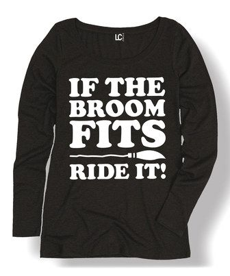 Loving this Black  If the Broom Fits Ride It  Long-Sleeve Tee on  zulily!   zulilyfinds be627549f