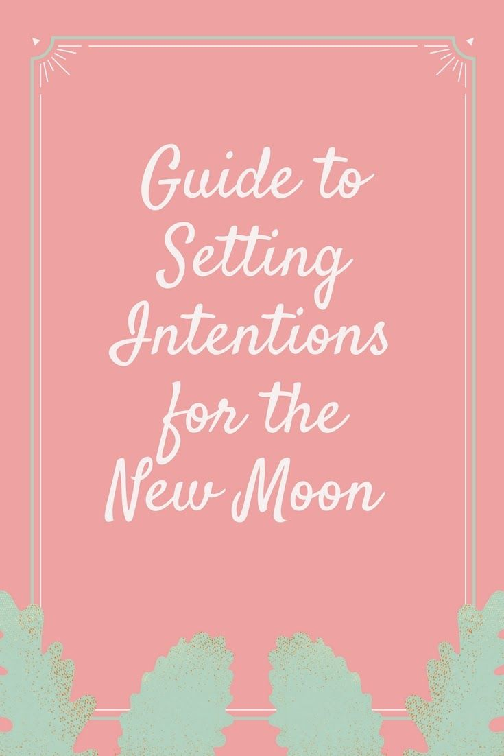 How to set your intentions for the new moon new moon