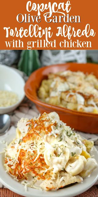 Photo of Copycat Olive Garden Oven Baked Tortellini Alfredo with Grilled Chicken