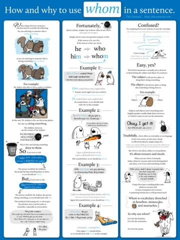 Who & Whom Advice from The Oatmeal >> How and why to use whom in a sentence.