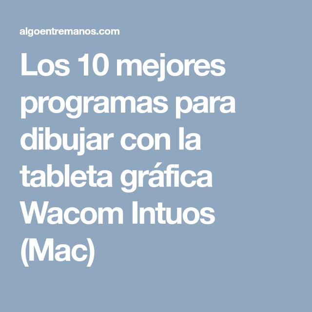Los Mejores Programas Para Dibujar Con La Tableta Grafica Wacom Intuos Mac Tableta Grafica Programas Para Dibujar Wacom Intuos