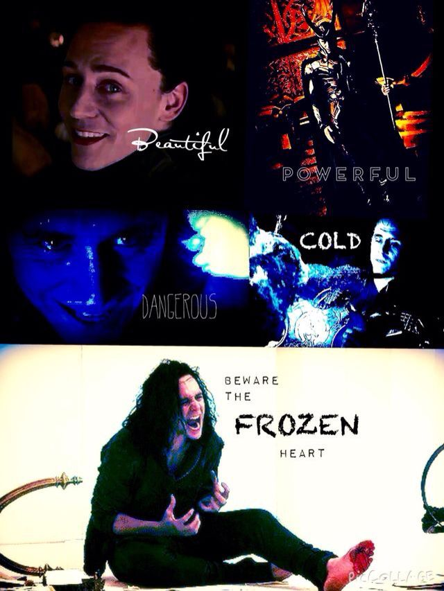 Beware the frozen heart....but the heart can be thawed by love . . . i wonder who'd be willing to show Loki a little ' or a lot of ' love . . . I would be more than happy too!!!