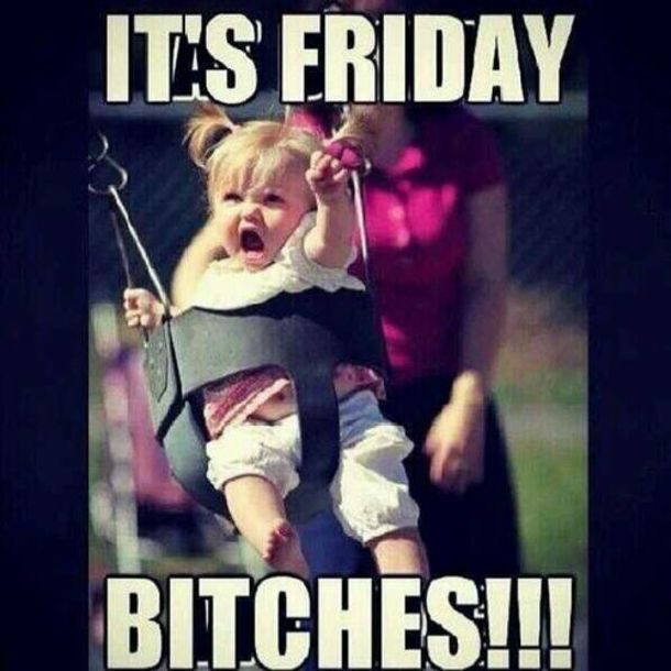 Endlich Freitag