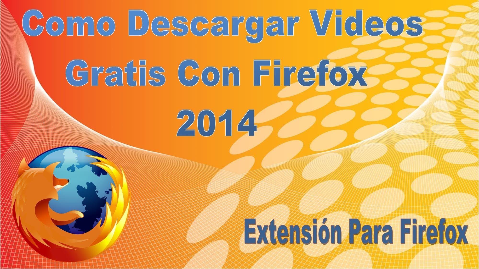Como Descargar Videos Gratis Online Con Firefox 2014 | Extensión Flash V...