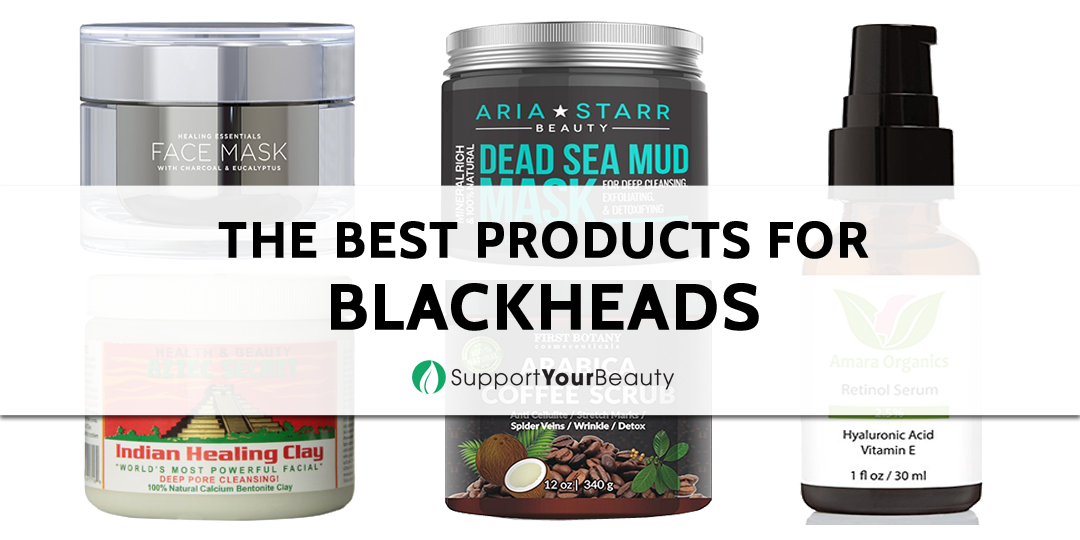 The Best Products for Blackheads 2020 Reviews & Top