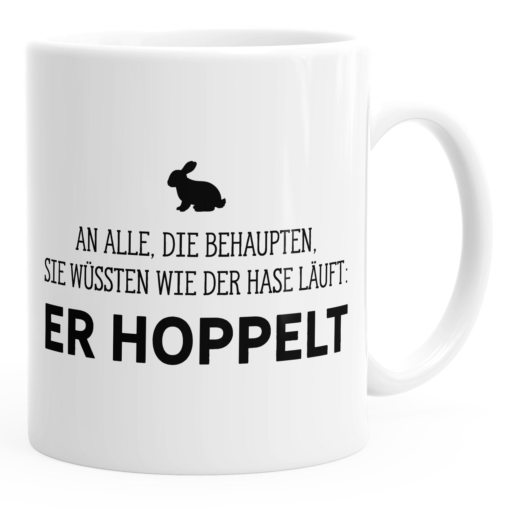 Spruch-Tasse an alle die wissen wie der Hase läuft - er hoppelt MoonWorks #Kaffeetasse #bürotasse #büro #fun #spruch #sprüche #quote #lustigesprüche #bürosprüche