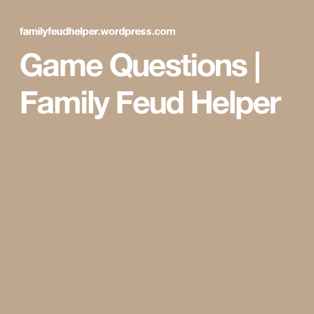 game questions family feud helper more