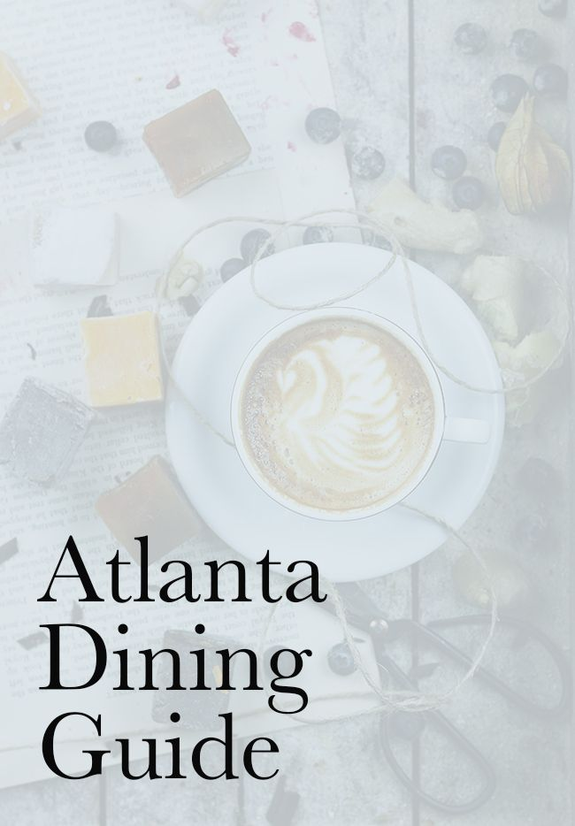 Talia Bunting's Atlanta dining guide to eating well in Georgia's capital.