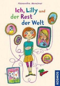 """Emilia, 9, hat ein neues Lieblingsbuch: Alexandra Maxeiners """"Ich, Lilly und der Rest der Welt"""""""