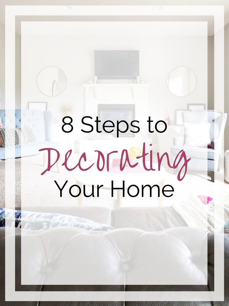 8 Steps to Decorating a Room