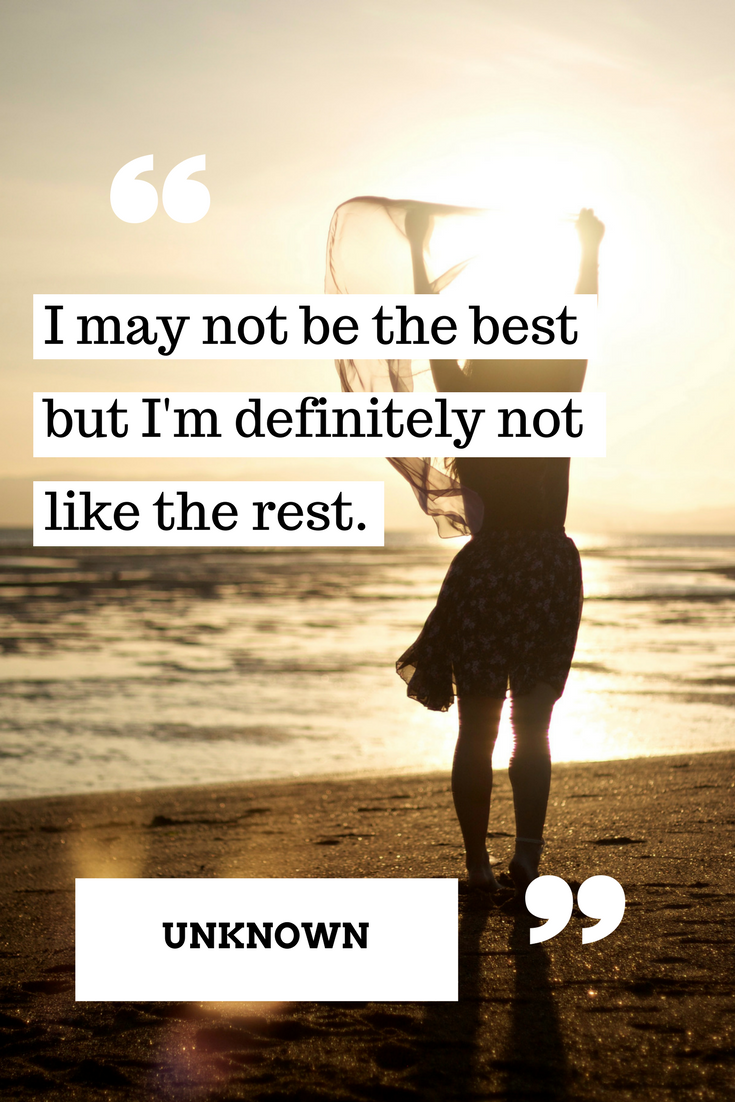 I May Not Be The Best But I M Not Like The Rest Mondaymotivation Positive Quotes Inspirational Bible Quotes Quotes