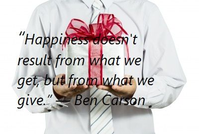 Happiness doesn't result from what we get, but what we give.