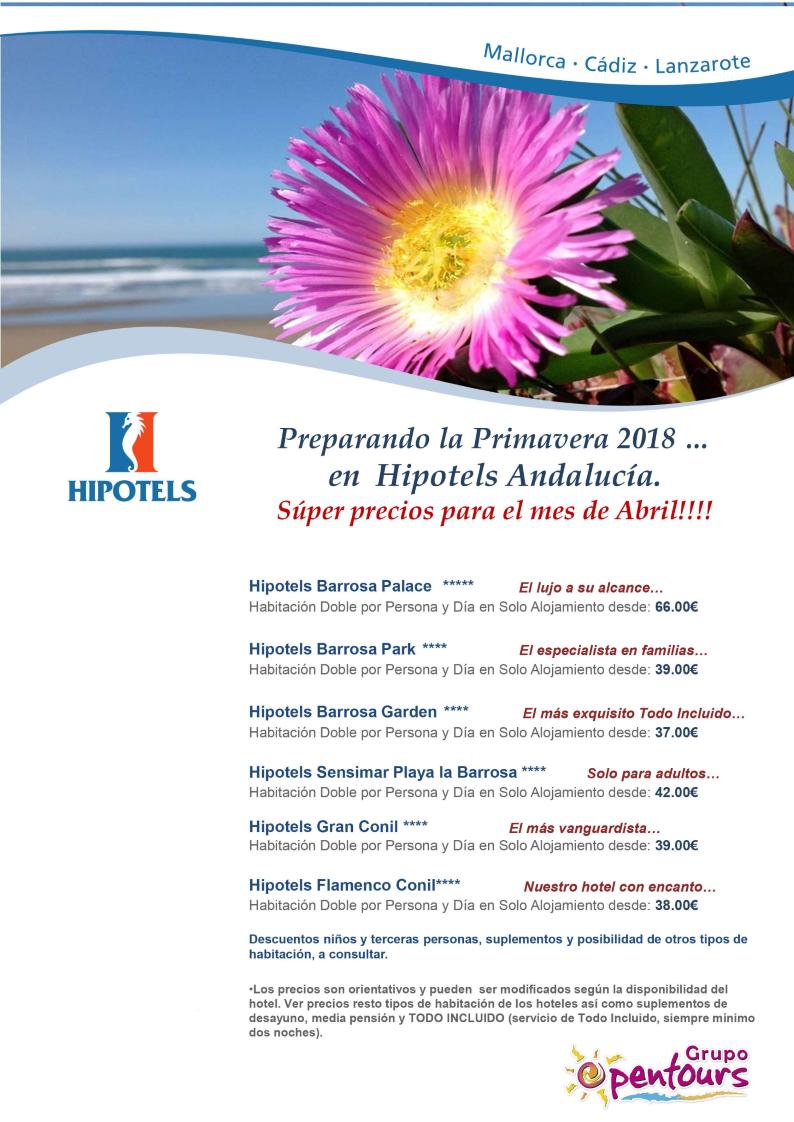 Grupo Opentours Hipotels Andalucía Especial Abril 2018 Mínimo 2 Noches Solo Alojamiento Desde 37 Por Pers Agencia De Viajes Andalucía Viajes