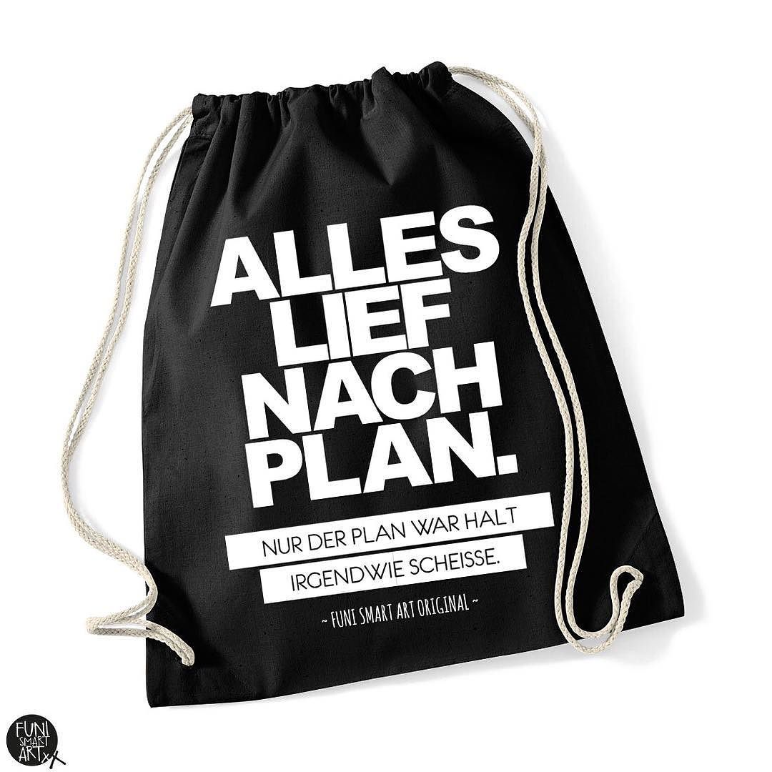 Schön Turnbeutel Mit Lustigem Spruch Plan   **Spruch** Alles Lief Nach Plan. Nur  Der Plan War Halt Irgendwie Scheisse. FUNI SMART ART Turnbeutel Sind Im ...