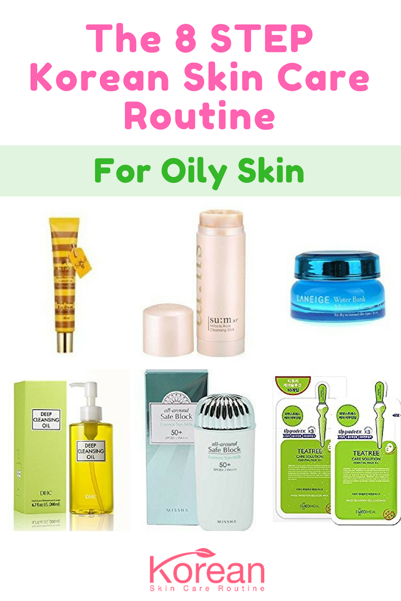 Best Korean Skin Care Routine For Oily Skin Works For Acne Prone Skin Korean Skincare Routine Oily Skin Care Skin Care