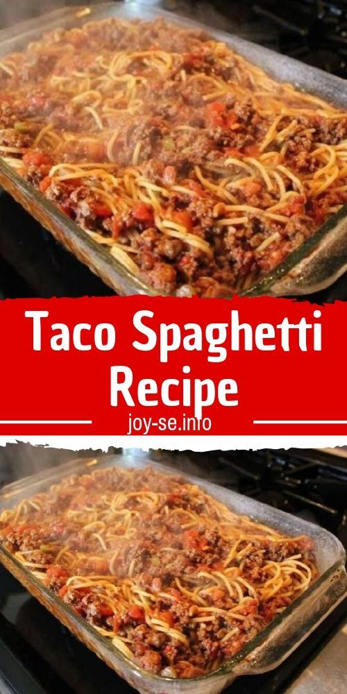 Taco Spaghetti To Die For Food Recipes Easy Casserole