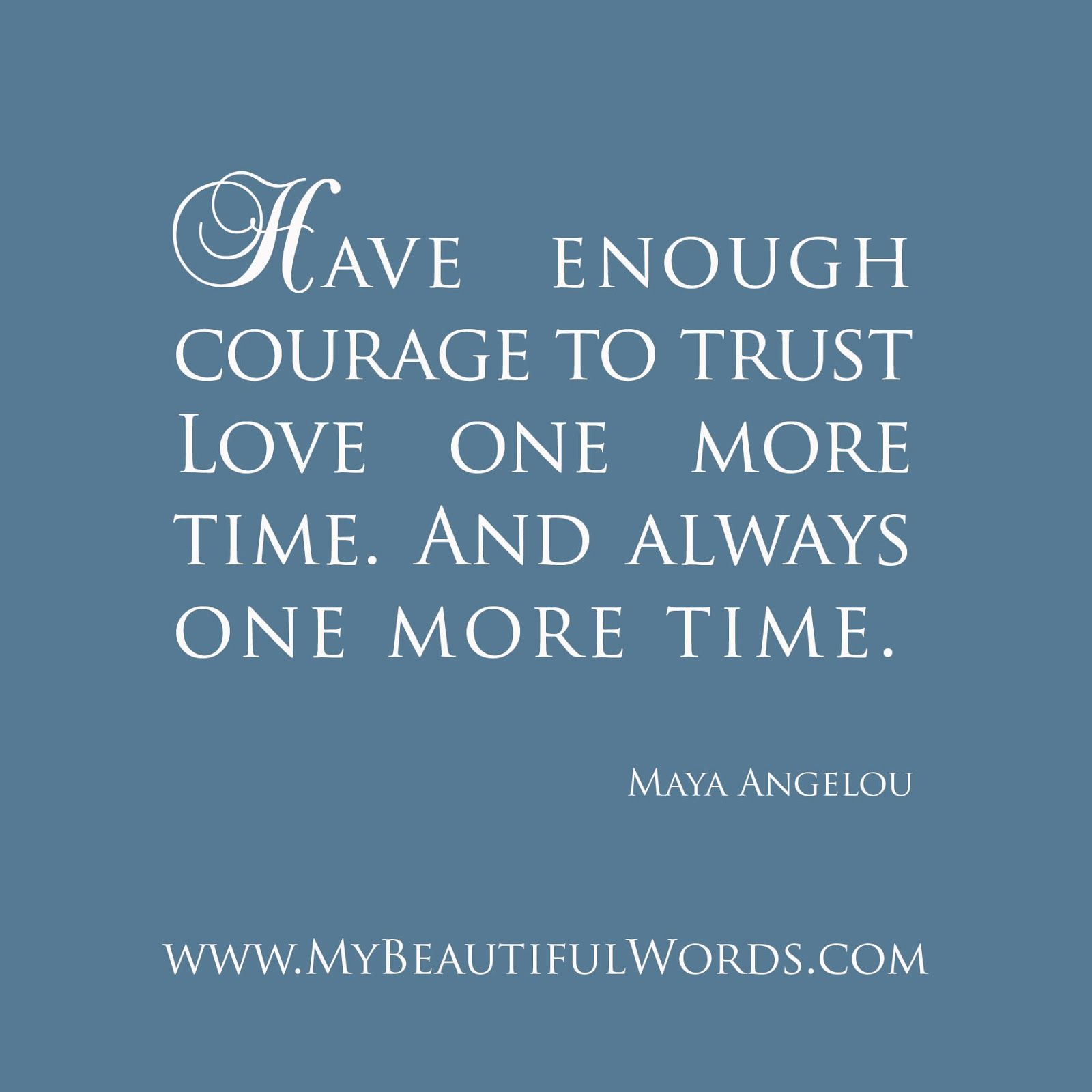 Courageous Quotes Quote Maya Angelou Courage Love  Relationship « Sporadic
