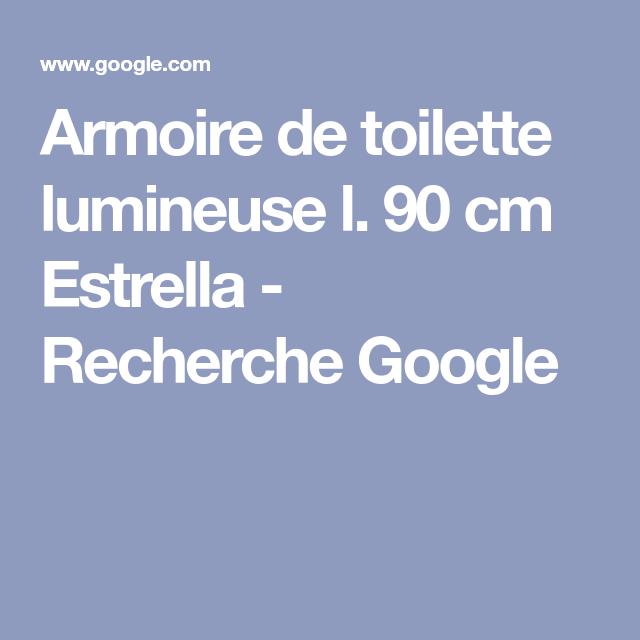 Armoire De Toilette Lumineuse L 90 Cm Estrella Recherche Google En 2020 Armoire De Toilette Toilettes Armoire