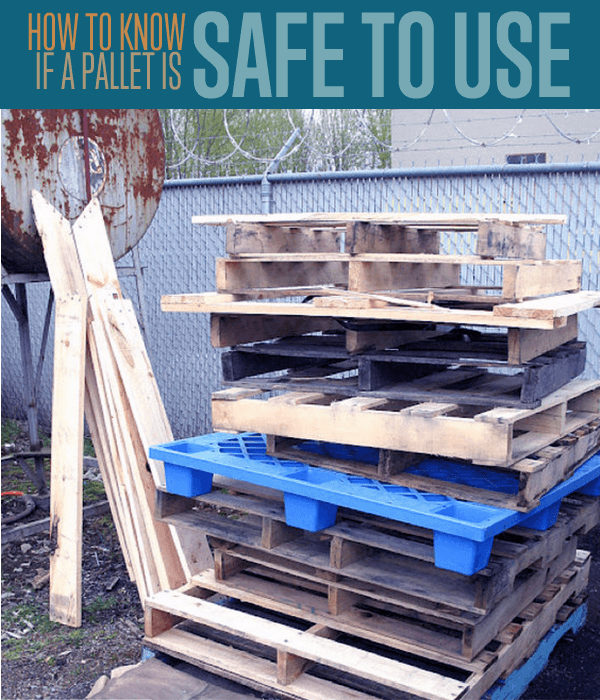 how to know if a pallet is safe to use wooden pallets