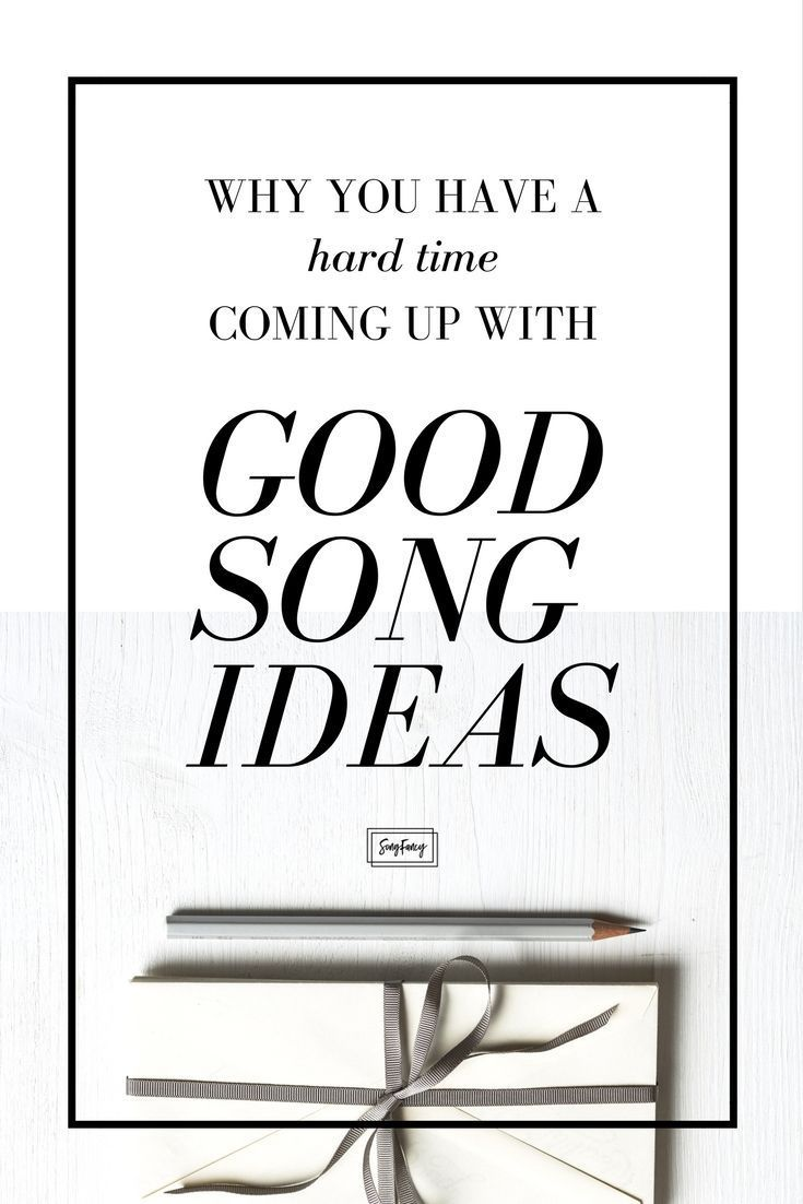 Why You Have A Hard Time Coming Up With Good Song Ideas Songfancy Writing Lyrics Songwriting Inspiration Songwriting