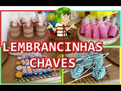 LEMBRANCINHA E PERSONALIZADOS CHAVES FESTA CHAVES - YouTube