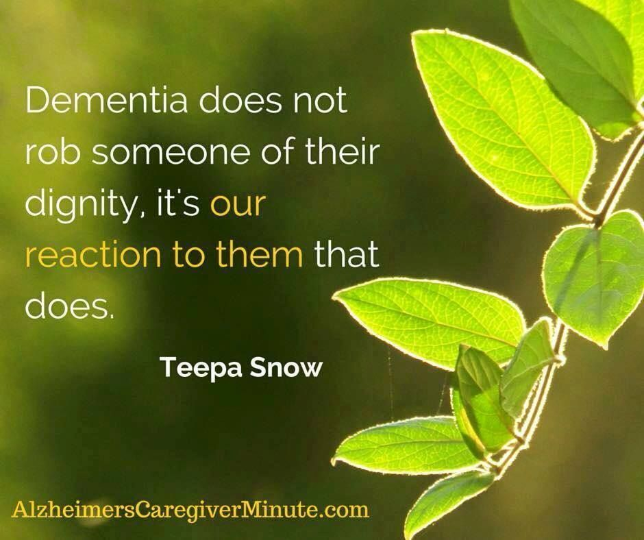 Dementia does not rob someone of their dignity, it's our ...