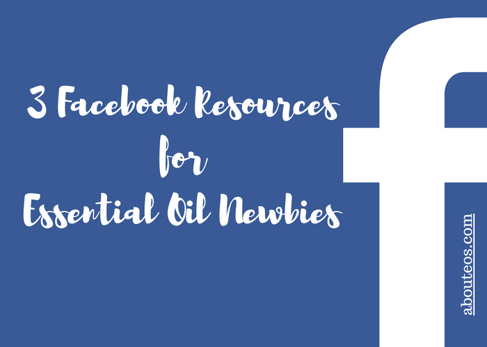 Facebook Resources for Essential Oil Newbies
