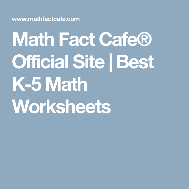 Math Fact Cafe® Official Site | Best K-5 Math Worksheets. LOVE THIS ...