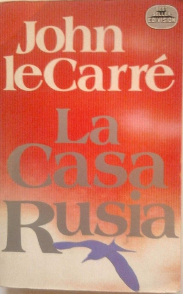 La Casa Rusia/ John Le Carré