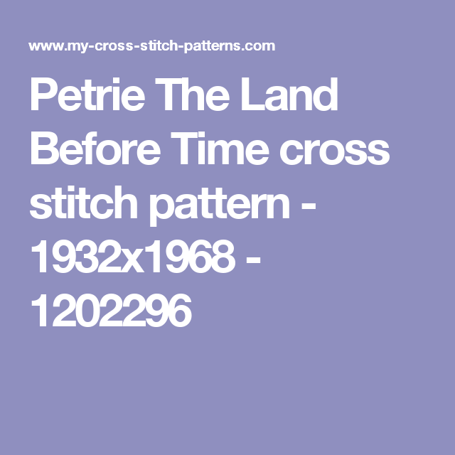 Petrie The Land Before Time  cross stitch pattern - 1932x1968 - 1202296