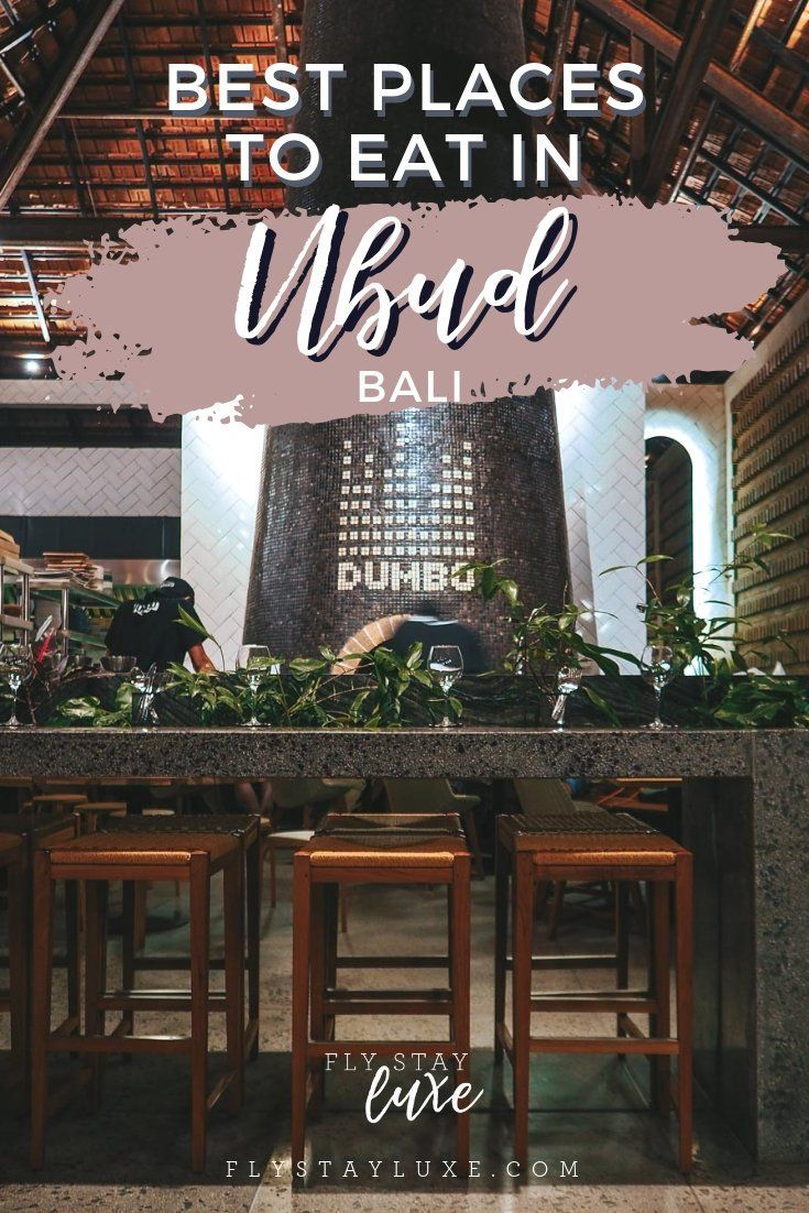 The Best Places to Eat in Ubud, Bali Ubud, Bali, Places