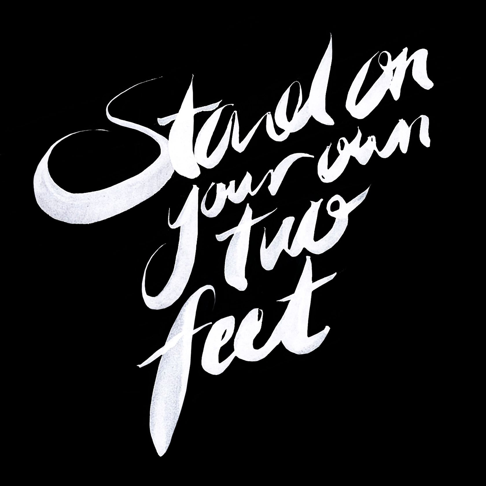 Stand On Your Own Two Feet Quote Of The Day Quoteswords To