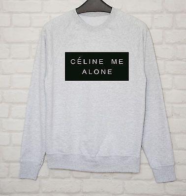 68aecfdb148e Celine me alone New Sweatshirt Jumper women`s Paris Homiehipster Black Print