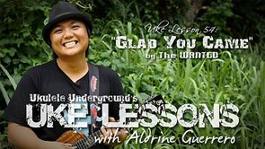 Uke Lesson 54 - Glad You Came (The Wanted) ukulele underground has a ton of great songs and amazing play alongs for free, no subscriptions or strings attached. (Except for the musical kind)