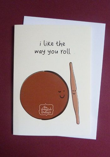 Funny Indian Food Inspired Greetings Card I Like The Way You Roll Wedding Quotes Funny Food Quotes Funny Best Wedding Quotes