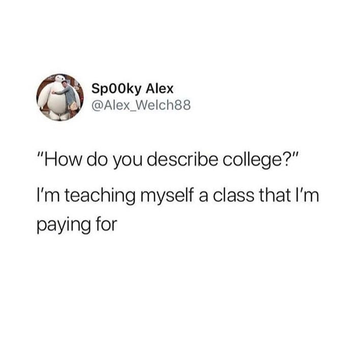 College Is Hard In 2020 College Humor Funny Quotes College Life Humor