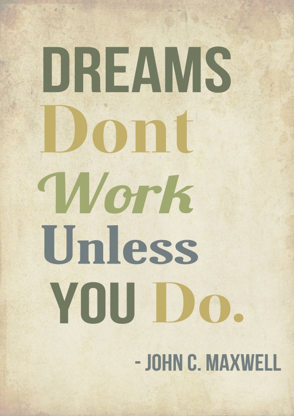 John C Maxwell Quotes Delectable Dreams Don't Work Unless You Do Maxwell Poster Dreams Quote