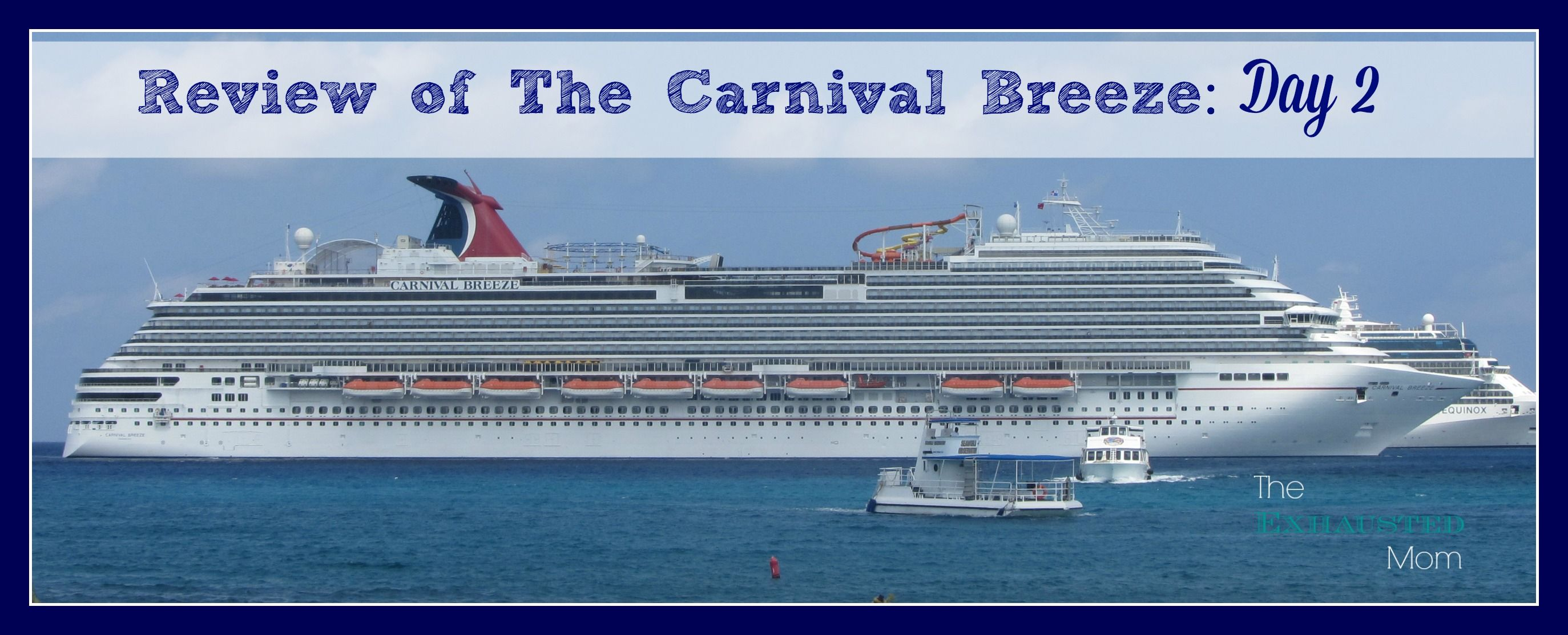 For a fun filled vacation perfect for any family, The Carnival Breeze is a MUST!